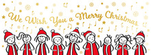 Christmas Carol Singers, Choir, Funny Men And Women Singing We Wish You A Merry Christmas, Stick Figures In Santa Costumes, Banner, Isolated On White Background