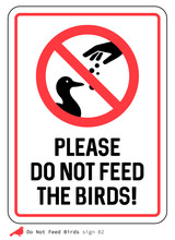 Please Do Not Feed The Birds S...