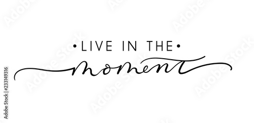 Fotomural Live in the moment inspirational lettering quote