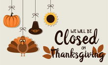 Thanksgiving, We Will Be Closed Card Or Background. Vector Illustration.