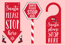 Santa Please Stop Here, Vector Sign
