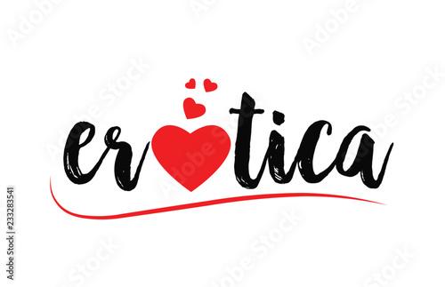 Fototapeta erotica word text typography design logo icon with red love heart obraz