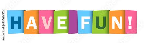 Fotografia  HAVE FUN ! colorful typography banner