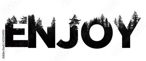 Fotografía  Enjoy word made from outdoor wilderness treetop lettering