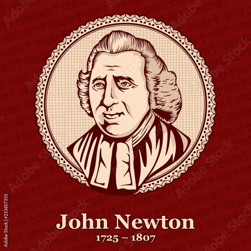 Fototapeta John Newton (1725 – 1807) was an English Anglican clergyman who served as a sailor in the Royal Navy for a period, and later as the captain of slave ships