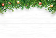 Christmas With Fir Branch On White Wooden Background. Vector Illustration Top View And Copy Space For Text. Use For Greeting Card, Banner, Web Cover.