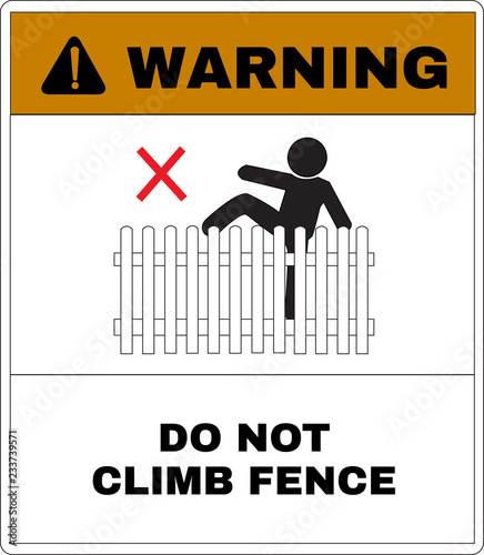 Surprising Warning Board No Climb Or Play The House Fence Not Allowed Beutiful Home Inspiration Xortanetmahrainfo