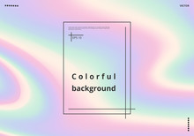 Colorful Multicolor Background With Holographic Effect. Vector Illustration
