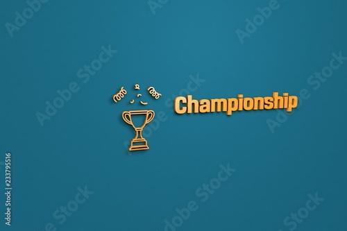 Fotografía  3D illustration of Championship, orange color and orange text with blue background