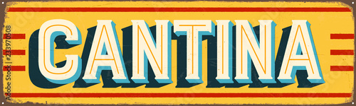 Carta da parati Vintage Style Vector Metal Sign - CANTINA - Grunge effects can be easily removed