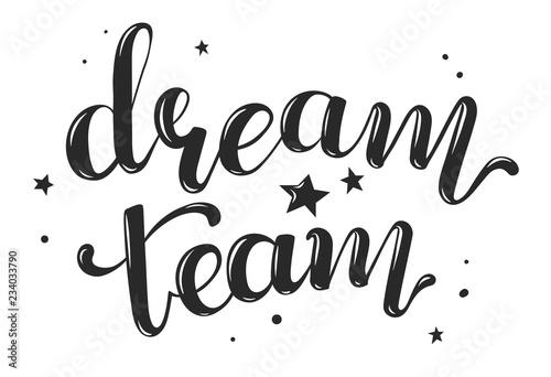 Papiers peints Positive Typography dream team handwritten text, vector illustration