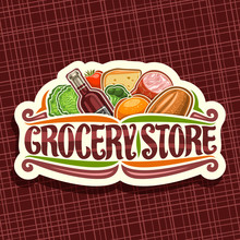 Vector Logo For Grocery Store, White Decorative Signage With Heap Of Fresh Variety Farming Fruits And Vegetables, Original Typeface For Words Grocery Store, Label For Farmer Department In Hypermarket.