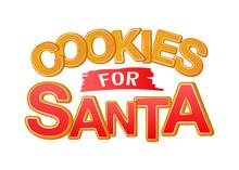 Cookies For Santa. Good For T-shirt, Mug, Scrap Booking, Gift, Printing Press. Holiday Quotes.