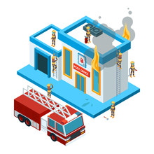 Building In Flame Isometric. Firefighters At Work Extinguish Fire From Hose At Red Big Car Burning City Vector 3d Landscape. Illustration Firefighter And Building With Fire