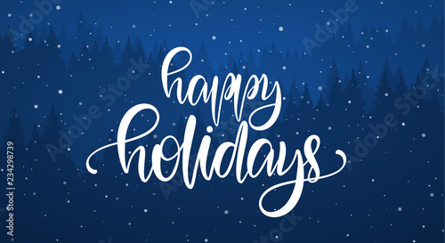 Obraz Vector illustration: Handwritten elegant calligraphic brush lettering of Happy Holidays on blue forest background - fototapety do salonu