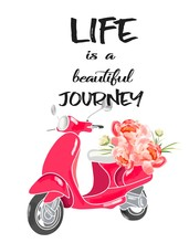 Life Is A Beautiful Journey. Hand Drawn Quote. Scooter With Flower.