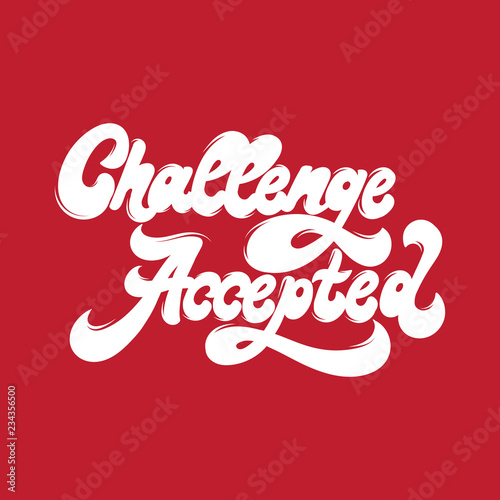 Challenge accepted. Vector handwritten lettering made in 90's style. Template for card, poster, banner. print for t-shirt, pin, badge and patch.