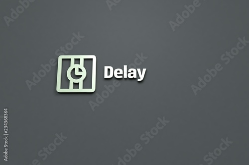 Fotografie, Obraz  Text Delay with light-green 3D illustration and grey background