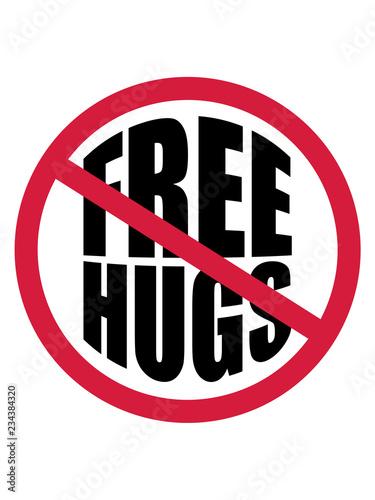 Fotografia  keine verboten schild zone no free hugs kostenlose umarmungen lustig liebe herzl