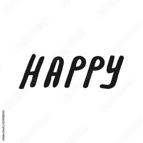 Fotografía  Happy lettering vector hand drawn overlay phrase.