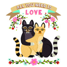 Vector Couple Cats Together. Two Cute Kittens Hugging Each Other. Romantic Set Of Adorable Cartoon Animals And Floral Elements. Hand Drawn Cat Art Print. All You Need Is Love Design
