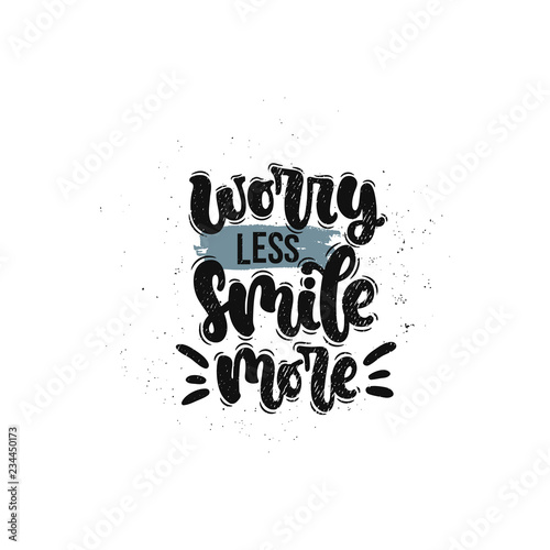 Keuken foto achterwand Positive Typography Vector hand drawn illustration. Lettering phrases Worry less smile more. Idea for poster, postcard.
