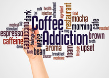 Coffee Addiction Word Cloud And Hand With Marker Concept
