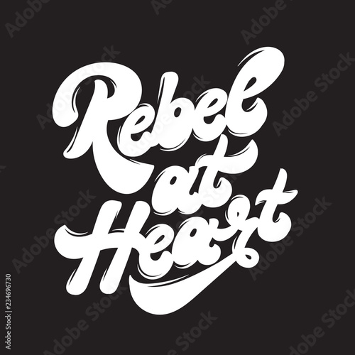 Rebel at heart. Vector handwritten lettering. Template for card, poster, banner, print for t-shirt, pin, badge and patch.