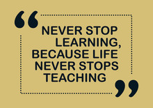 Never Stop Learning Because Life Never Stops Teaching Inspirational Quote Business Style Card