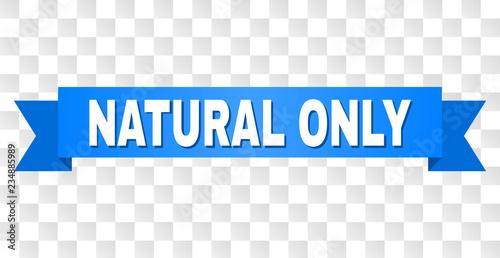 Fotografía  NATURAL ONLY text on a ribbon