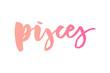 Pisces lettering Calligraphy Brush Text horoscope Zodiac sign illustration