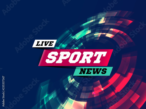 Fotografie, Obraz  Live Sport News Can be used as design for television news, Internet media, landing page