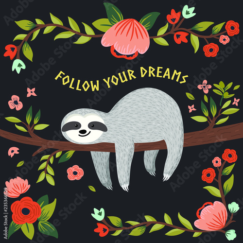 Vector Follow Your Dreams Sloth Illustration Cute Baby Sloth On The Tree Cartoon Animal For Gift Greeting Card Poster Book Cover Background Brochure Etc Buy This Stock Vector And Explore Similar