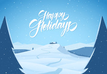 Snowy Mountains Christmas Landscape With Path To Cartoon House And Handwritten Lettering Of Happy Holidays