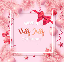 Pink Merry Christmas Greeting Card With Fir Branches, Christmas Balls And Satin Bow.