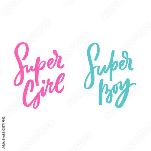 Set of kids lettering phrase super girl, super boy, for print, card, baby shower. Modern calligraphy slogan. Wall mural