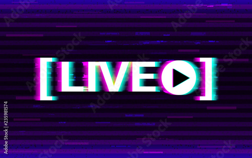 Glitch live streaming  Distorted emblem with 3D stereo effect