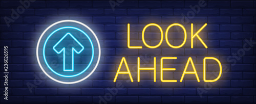 Fotografija Look ahead neon text with arrow in circle