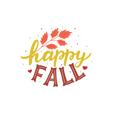 Vector Hand Drawn Lettering Happy Fall With Leafs For Print, Decor, Textile. Welcome Autumn Banner.