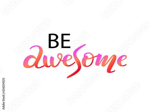 Photo  Be awesome lettering. Vector illustration