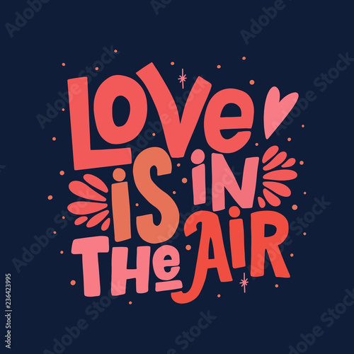 Fotografía  Love is in the air vector lettering clip art isolated on white background