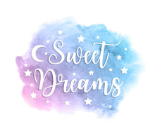 Sweet Dreams Inscription On Watercolor Blue Spot. Template For Postcard Or Banner. Vector Illustration