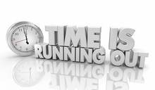 Time Is Running Out Clock Deadline Words 3d Illustration