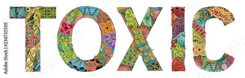 Fotografia  Word TOXIC. Vector zentangle object for decoration