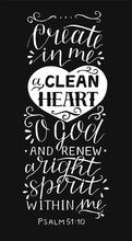Hand Lettering With Bible Verse Create In Me A Clean Heart O God On Black Background. Psalm