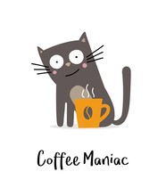 Coffee Maniac Crazy Cat With Cup Of Coffee. Flat Vector Illustration Animal Card