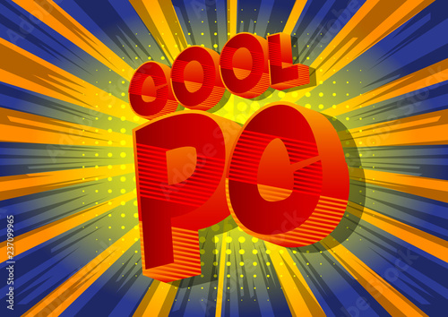Fotografie, Obraz  Cool PC (Acronym which stands for Personal Computer) - Vector illustrated comic book style phrase on abstract background