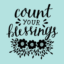 Hand Lettering With Motivational Quote Count Your Blessing Near Flowers And Leaves.