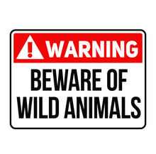 Warning Beware Of Wild Animals...