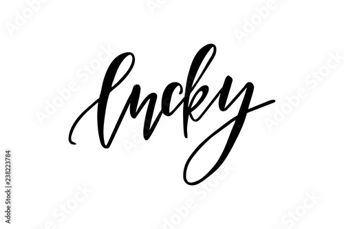 Photographie  Lucky - hand drawn brush lettering